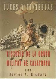 LUCES Y TINIEBLAS HISTORIA DE LA ORDEN MILITAR DE CALATRAVA