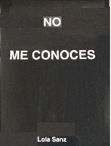 NO ME CONOCES