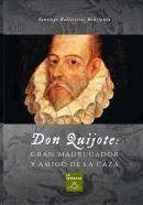 DON QUIJOTE GRAN MADRUGADOR Y AMIGO DE LA CAZA