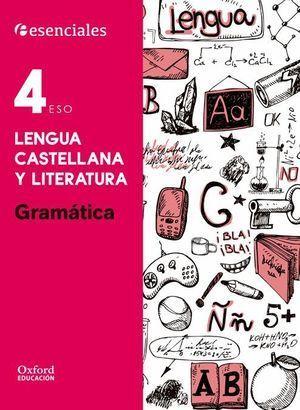 4ESO ESENCIALES OXFORD GRAMATICA 2016 LENGUA CASTELLANA Y LITERATURA