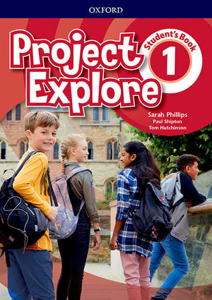PROJECT EXPLORE 1. STUDENT'S BOOK
