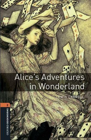 OXFORD BOOKWORMS LIBRARY 2. ALICE'S ADVENTURES IN WONDERLAND MP3 PK