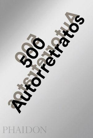 500 AUTORETRATOS NUEVA EDICIÓN