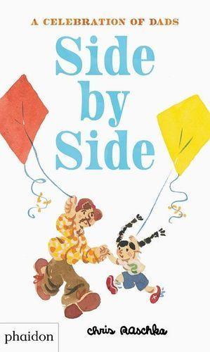 SIDE BY SIDE, A CELEBRATION OF DADS
