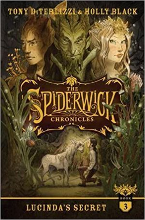 THE SPIDERWICK CHRONICLES 3. LUCINDA'S SECRET