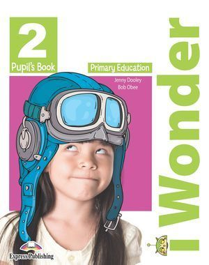 2EP IWONDER 2 PUPIL?S BOOK EXPRESS PUBLISHING 2019