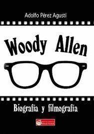 WOODY ALLEN. BIOGRAFIA Y FILMOGRAFIA
