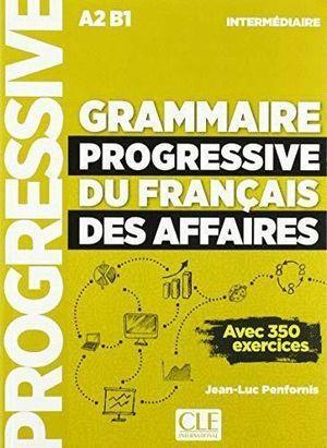 GRAMMAIRE PROGRESSIVE DU FRANÇAIS DES AFFAIRES - NIVEAU INTERMÉDIAIRE - LIVRE +
