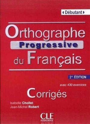ORTHOGRAPHE PROGRESSIF DU FRANÇAIS - 2ª ÉDITION - CORRIGÉS