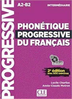 PHONÉTIQUE PROGRESSIVE DU FRANÇAIS INTERMÉDIAIRE A2-B2