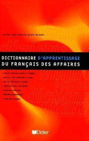 DICTIONNAIRE D,APPRENTISSAGE DU FRANCAIS DES AFFAIRES