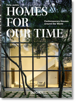 HOMES FOR OUR TIME CONTEMPORARY HOUSES AROUND THE