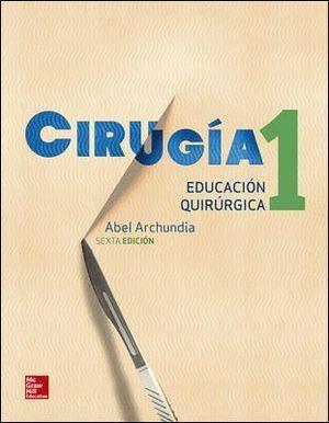 CIRUGIA 1 EDUCACION QUIRURGICA. 6ª EDICIÓN