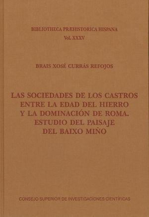 LAS SOCIEDADES DE LOS CASTROS ENTRE LA EDAD DEL HIERRO Y LA DOMINACIÓN DE ROMA :