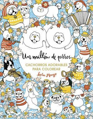 UN MILLÓN DE PERROS: CACHORROS ADORABLES PARA COLOREAR (LIBRO DE COLOREAR PARA A