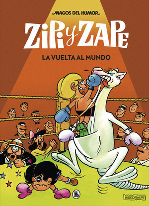 ZIPI Y ZAPE. LA VUELTA AL MUNDO