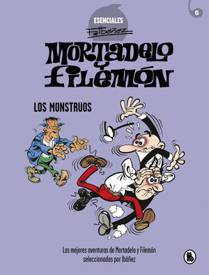 MORTADELO Y FILEMÓN. LOS MONSTRUOS (ESENCIALES IBÁÑEZ)