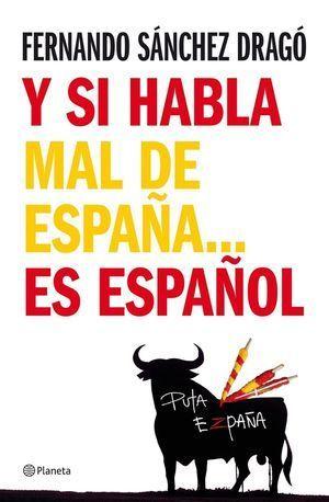 Y SI HABLA MAL DE ESPAÑA... ES ESPAÑOL