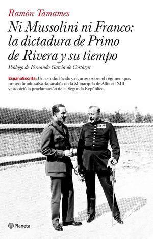 NI MUSSOLINI NI FRANCO LA DICTADURA DE PRIMO DE RIVERA