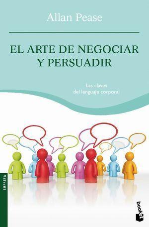 ARTE DE NEGOCIAR Y PERSUADIR, EL