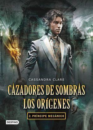 CAZADORES DE SOMBRAS 2 LOS ORIGENES PRINCIPE MECANICO