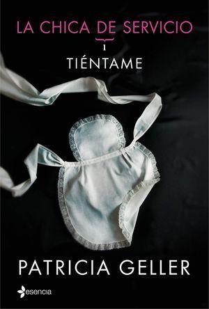 LA CHICA DE SERVICIO, I. TIÉNTAME