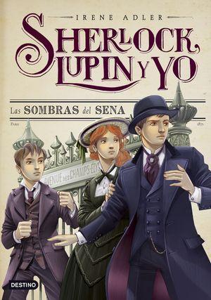 SHERLOCK, LUPIN Y YO 6. LAS SOMBRAS DEL SENA