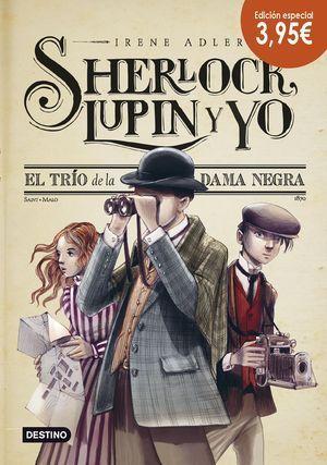 SHERLOCK, LUPIN Y YO 1. EL TRÍO DE LA DAMA NEGRA. EDICIÓN ESPECIAL 3,95€