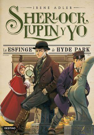 SHERLOCK, LUPIN Y YO 8. LA ESFINGE DE HYDE PARK