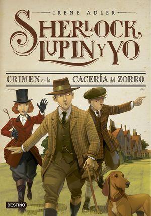 SHERLOCK, LUPIN Y YO 9. CRIMEN EN LA CACERIA DEL ZORRO