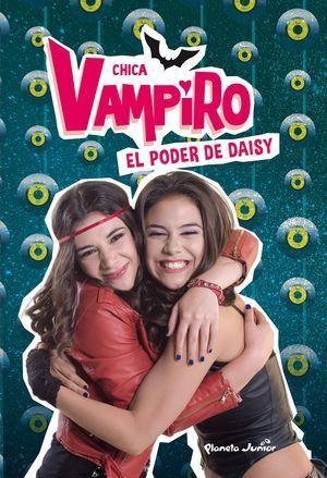CHICA VAMPIRO 2. EL PODER DE DAISY