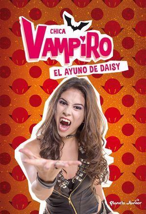 CHICA VAMPIRO 3. EL AYUNO DE DAISY
