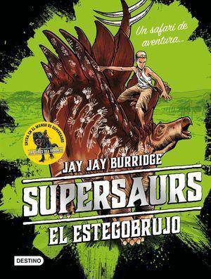 SUPERSAURS 2. EL ESTEGOBRUJO
