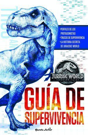 JURASSIC WORLD. EL REINO CAIDO. GUIA DE SUPERVIVEN