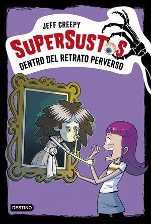 SUPERSUSTOS 4. DENTRO DEL RETRATO PERVERSO