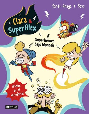 CLARA & SUPERALEX 5. SUPER HEROES BAJO HIPNOSIS