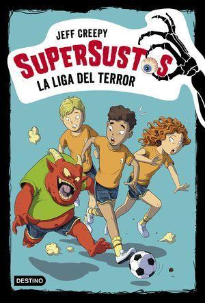 SUPERSUSTOS 7. LA LIGA DEL TERROR