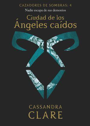 CIUDAD DE LAS SOMBRAS 4. CIUDAD DE LOS ANGELES CAIDOS  (NUEVA PRESENTACION)