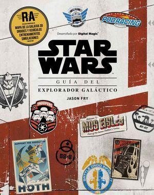 STAR WARS. GUÍA DEL EXPLORADOR GALÁCTICO (LIBRO CON REALIDAD AUMENTADA)