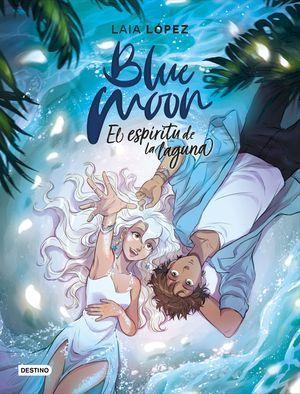 BLUE MOON. EL ESPÍRITU DE LA LAGUNA (MOON 2)