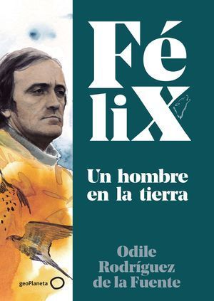 FÉLIX - UN HOMBRE EN LA TIERRA
