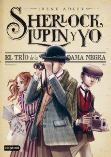 PACK SHERLOCK, LUPIN Y YO 1.EL TRIO DE LA DAMA NEGRA