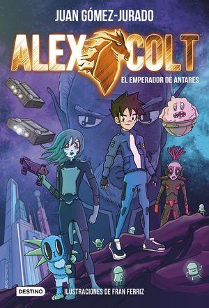 ALEX COLT 5. EL EMPERADOR DE ANTARES
