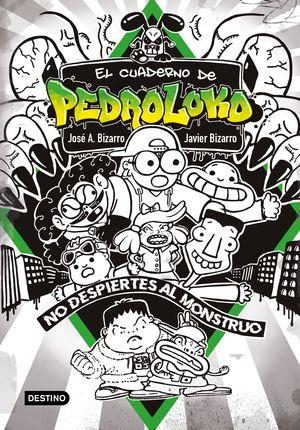 EL CUADERNO DE PEDROLOKO 2. ¡NO DESPIERTES AL MONSTRUO!