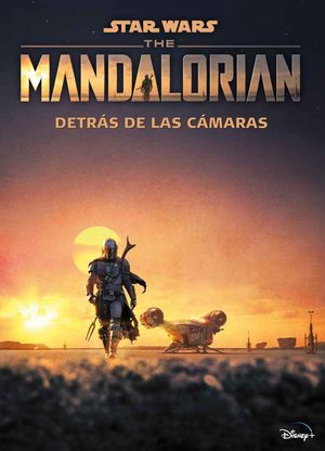 STAR WARS. THE MANDALORIAN. DETRAS DE LAS CAMARAS
