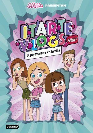 ITARTE  VLOGS FAMILY 1. ¡TODOS SOMOS HÉROES!