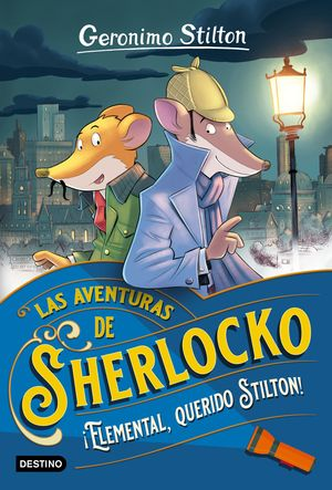 GS. SHERLOCKO1. ¡ELEMENTAL, QUERIDO STILTON!