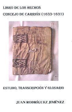 LIBRO DE LOS HECHOS CONCEJO DE CARRION (1633 - 1637)