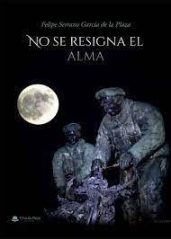 NO SE RESIGNA EL ALMA