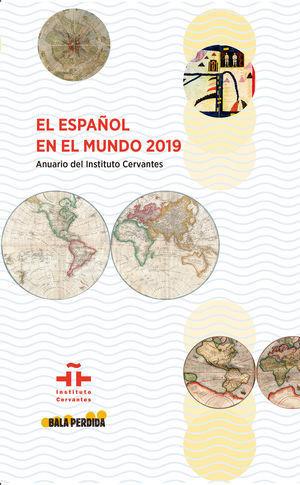 EL ESPAÑOL EN EL MUNDO 2019. ANUARIO DEL INSTITUTO CERVANTES